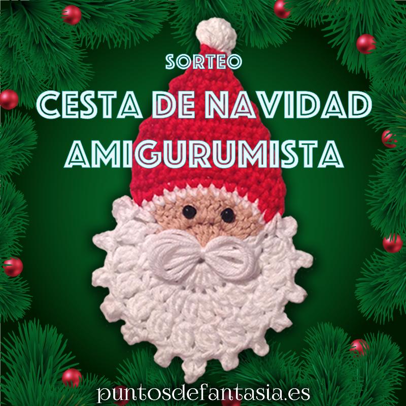 Sorteo Cesta de Navidad Amigurumis Puntos de Fantasia