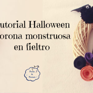 Corona monstruosa en fieltro - Tutorial Halloween