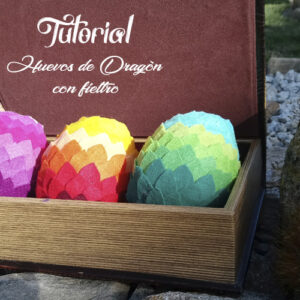 tutorial huevos dragon fieltro