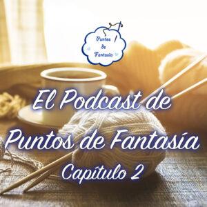 podcast de puntos de fantasia - capítulo 2